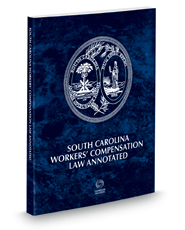 South Carolina Workers' Compensation Law Annotated, 2016 ed.