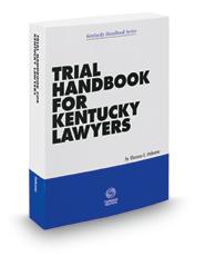 Trial Handbook for Kentucky Lawyers, 2015-2016 ed.