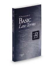 A Dictionary of Basic Law Terms (Black's Law Dictionary® Series)