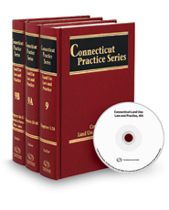 Connecticut Land Use Law and Practice, 4th (Vols. 9-9B, Connecticut Practice Series)