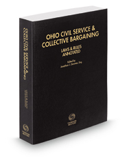 Ohio Civil Service & Collective Bargaining Laws & Rules Annotated, 2016-2017 ed.