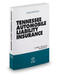 Tennessee Automobile Liability Insurance, 2015-2016 ed.