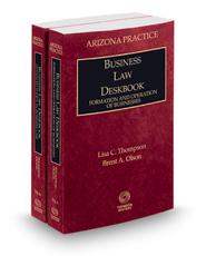 Business Law Deskbook, 2015-2016 ed. (Vol. 9 & 9A, Arizona Practice Series)