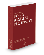 Corporate Counsel's Guide to Doing Business in China, 3d, 2014-2015 ed.