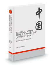 International Trade & Maritime Law in China, 2014-2015 ed.