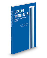 Expert Witnesses: Medical Malpractice Cases, 2013 ed.