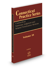 Connecticut Summary Judgment and Related Termination Motions, 2015 ed. (Vol.18 Connecticut Practice Series)