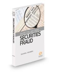 White Collar Crime: Securities Fraud, 2016 ed.