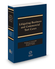 Litigating Business and Commercial Tort Cases, 2015 ed.