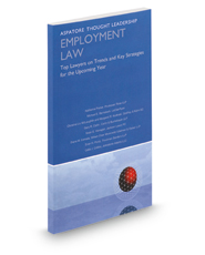 Employment Law 2016: Top Lawyers on Trends and Key Strategies for the Upcoming Year (Aspatore Thought Leadership)