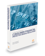A Practice Guide to Consumer Financial Protection Bureau Regulation, 2015-2016 ed.