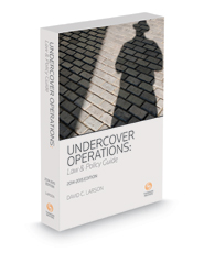 Undercover Operations: Law and Policy Guide, 2014-2015 ed.