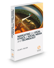 Navigating the Legal Ethics of Social Media and Technology, 2014 ed.
