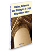 Claims, Defenses, and Strategies in Legal Malpractice Cases