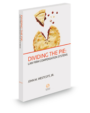 Dividing the Pie: Law Firm Compensation Systems