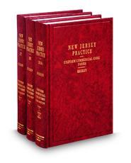 Uniform Commercial Code Forms, 3d (Vols. 27 - 28A, New Jersey Practice Series)