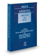 West's Arizona Family Law and Rules, 2018-2019 ed.