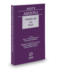 West's Arizona Probate Law and Rules, 2017-2018 ed.