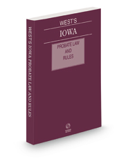 West's Iowa Probate Law and Rules, 2021 ed.