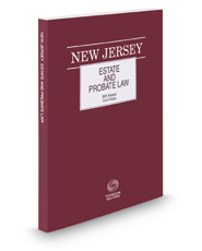 New Jersey Estate and Probate Law, 2018 ed.