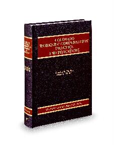 Workers' Compensation Practice and Procedure, 2d (Vol. 17, Colorado Practice Series)