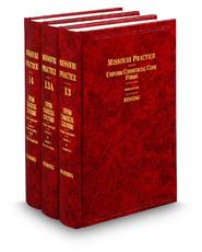 Uniform Commercial Code Forms, 3d (Vols. 13, 13A, and 14, Missouri Practice Series)