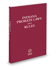 Indiana Probate Laws and Rules, 2019 ed.
