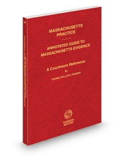 Annotated Guide to Massachusetts Evidence, 2016 ed. (Vol. 20A, Massachusetts Practice Series)