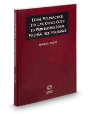 Legal Malpractice: The Law Office Guide to Purchasing Legal Malpractice Insurance, 2018 ed.