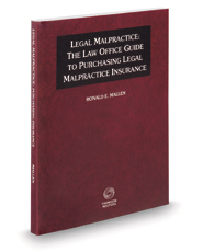 Legal Malpractice: The Law Office Guide to Purchasing Legal Malpractice Insurance, 2021 ed.