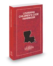 Louisiana Children's Code Handbook, 2017-2018 ed.