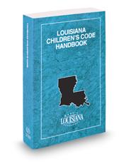 Louisiana Children's Code Handbook, 2018-2019 ed.