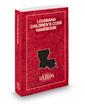 Louisiana Children's Code Handbook, 2019-2020 ed.