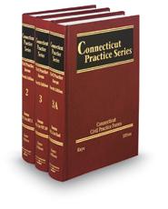 Connecticut Civil Practice Forms, 4th (Vols. 2-3A, Connecticut Practice Series)