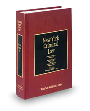 New York Criminal Law, 3d (Vol. 6, New York Practice Series)