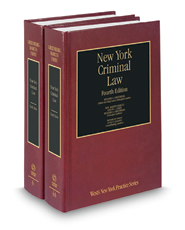 New York Criminal Law, 4th (Vols. 6 & 6A, New York Practice Series)