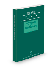 West's® Illinois Probate Act and Related Laws, 2021 ed.