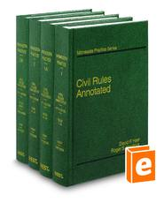 Civil Rules Annotated, 5th (Vols. 1, 1A, 2, & 2A,  Minnesota Practice Series)