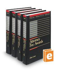 Attorney Fee Awards, 3d (Trial Practice Series)
