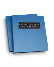 Federal Rules of Evidence News