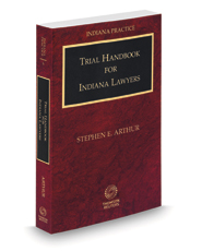 Trial Handbook for Indiana Lawyers, 2020 ed. (Vol. 6, Indiana Practice Series)