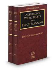 Anderson's Wills, Trusts and Estate Planning, 2017-2018 ed. (Vols. 26 and 26A, Indiana Practice Series)