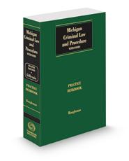 Gillespie Michigan Criminal Law and Procedure: Practice Deskbook, 2021 ed.