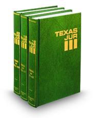 Texas Jurisprudence®, 3d