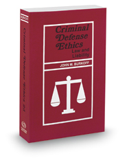 Criminal Defense Ethics: Law and Liability, 2016 ed.