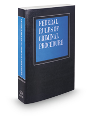 Federal Rules of Criminal Procedure, 2017 ed.
