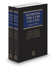 Handling the Land Use Case, 3d, 2017 ed.: Land Use Law, Practice & Forms