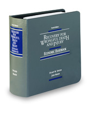 Recovery for Wrongful Death and Injury Economic Handbook, 4th