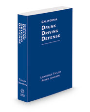 California Driving Under the Influence Defense, 2020-2021 ed.