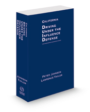 California Driving Under the Influence Defense, 2021 ed.